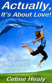 The Five Steps to Live The Life You Deserve