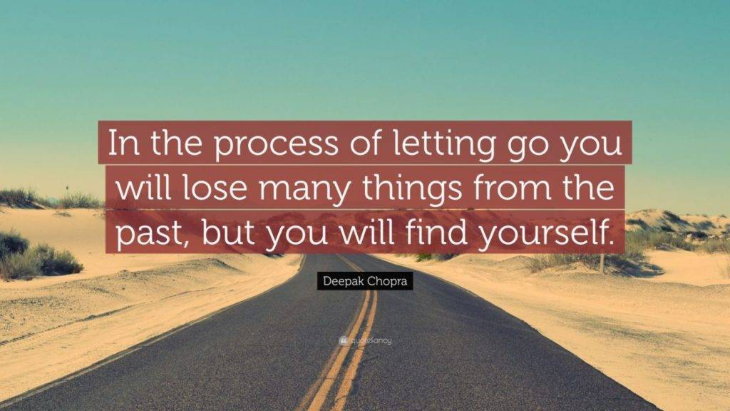 In process of Letting go, you will find your self
