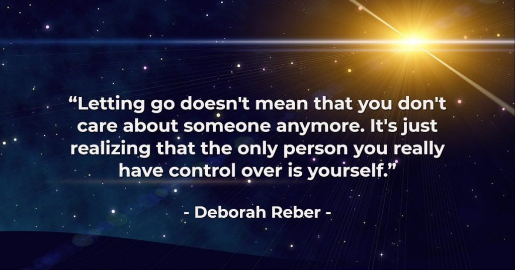 Letting go realizes that you have control over your self