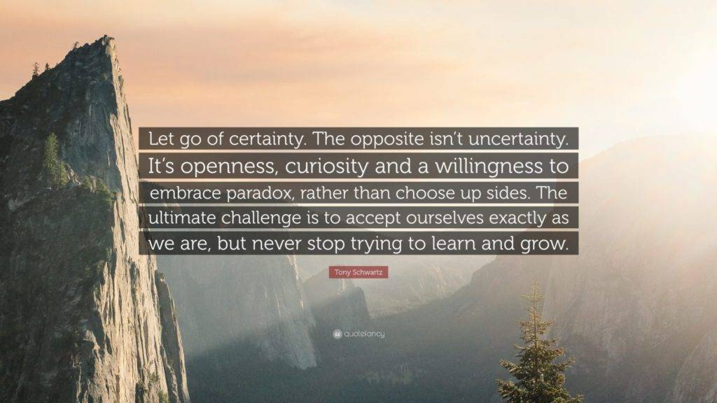 Let Go of Certainty