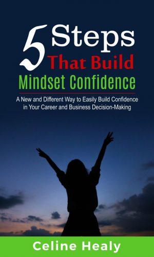 5 Steps That Build Mindset Confidence wellnessthatworks.com.au
