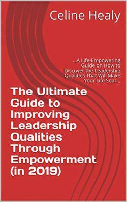 The Guide to Improving Leadership Qualities Through Empowerment wellnessthatworks.com.au
